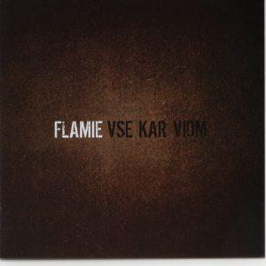 Flamie – Vse kar vidm